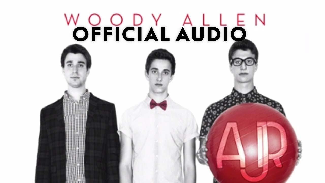 AJR - Woody Allen