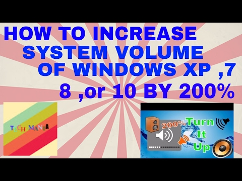 HOW TO INCREASE SYSTEM VOLUME OF WINDOWS XP , 7, 8 OR 10 BY 200%
