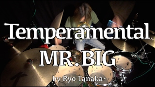 My most favorite groove of MR.BIG songs.  https://ryosdrumlesson.vhx.tv/ MR.BIG : Temperamental drum cover by Ryo Tanaka