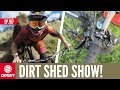 Are You In The Hardtail Realm? | Dirt Shed Show Ep. 167