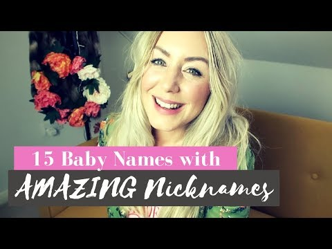 15 Baby Names with AMAZING Nicknames | For boys and girls | SJ STRUM