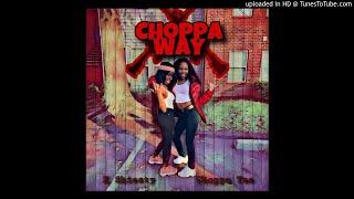 Choppa Tee & Kshiesty x Choppa Way