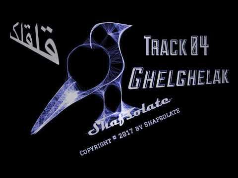 Track 04 - Ghelghelak - Shafsolate Album