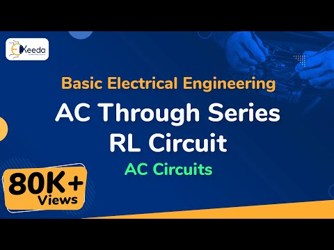 AC Through Series RL Circuit - AC Circuits - Basic Electrical Engineering - First Year Engineering