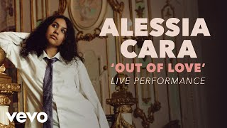 Alessia Cara - Out Of Love (Official Live Performance) | Vevo x Alessia Cara
