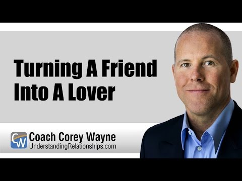Turning A Friend Into A Lover