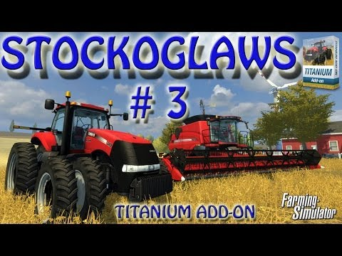 Lets play Farming Simulator 2013 - Titanium DLC - Episode 3