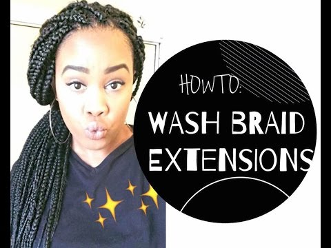 HOW TO WASH BRAID EXTENSIONS