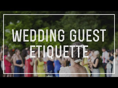 Wedding Guest Etiquette - DO's & DON'Ts of Behavior & Manners at Weddings
