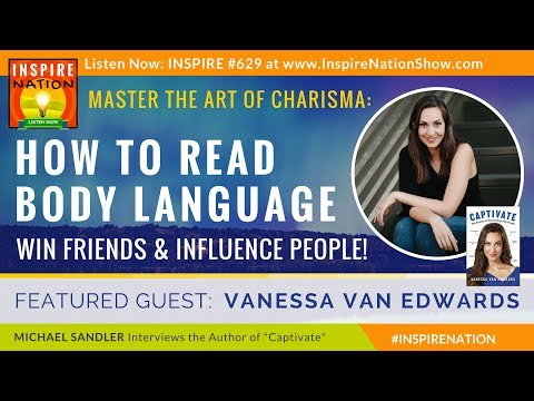 🌟 VANESSA VAN EDWARDS: How to Read Body Language, Win Friends & Influence People & Master Charisma!
