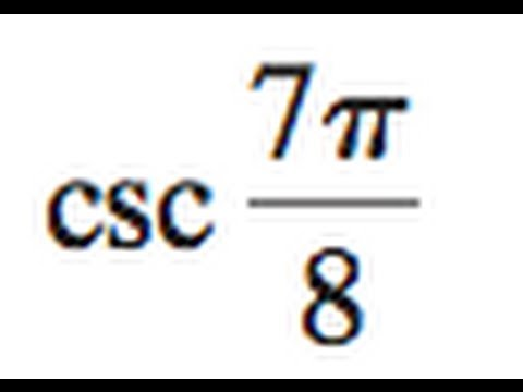 Find the exact value of the half angle csc 7pi/8
