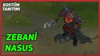 Zebani Nasus (Kostüm Tanıtımı) League of Legends