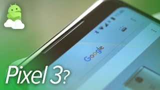 Pixel 3: 5 things Google needs to fix for its 2018 flagship