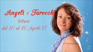 Angeli e Tarocchi dal 10 al 16 Aprile