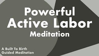POWERFUL ACTIVE LABOR MEDITATION   Hypnobirth Guided Meditation & Affirmations