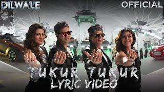 Tukur Tukur – Lyric Video | Dilwale | Shah Rukh Khan | Kajol | Varun | Kriti