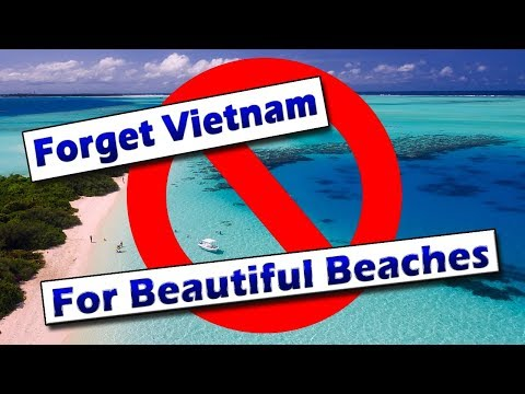 Don't Go To Vietnam For Beautiful Beaches