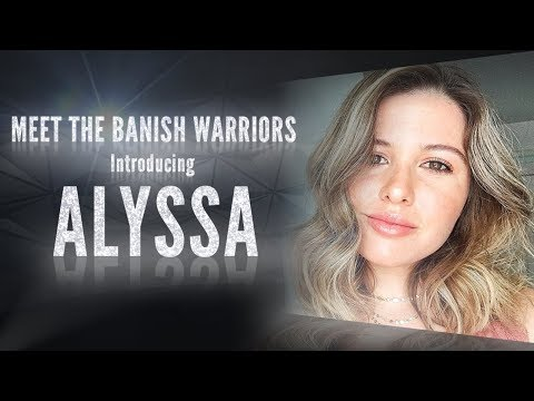 Meet the Banish Warriors Part 2 - Introducing: Alyssa