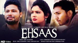 Ehsaas : Official Music Video | Sanjana Bhatt, Manish Uppal, Abhi Pandey, Sunil Devbanshi