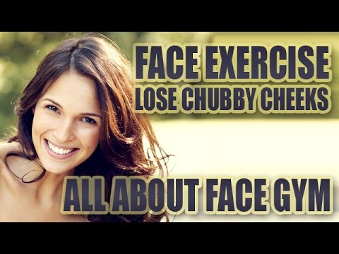 Face Exercises - Lose Chubby Cheeks - Facial Exercise Slim Chubby Cheeks