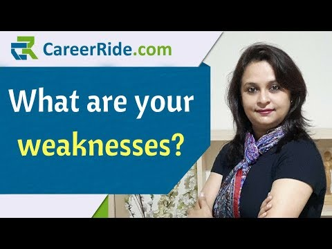 What are your weaknesses? - Sample answers for Freshers and Experienced candidates