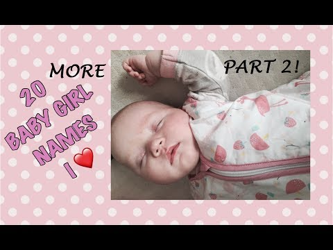 20 MORE BABY GIRL NAMES I LOVE but won't be using | Baby Girl Names Part 2