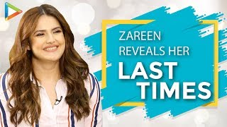 """BEAUTIFUL – Zareen Khan Tells Us About """"All Her Last Times"""""""