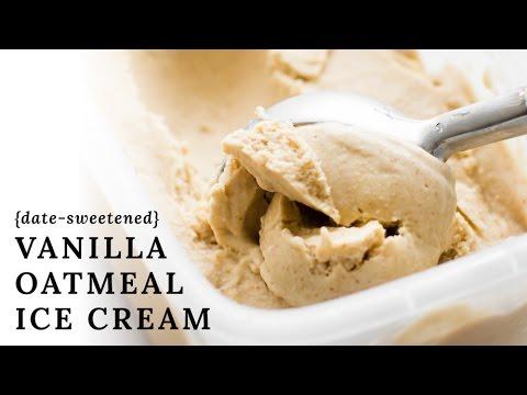 Vanilla Oatmeal Ice Cream {vegan, low-fat, fruit-sweetened}