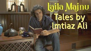 Laila Majnu Tales by Imtiaz Ali  (Part 1)