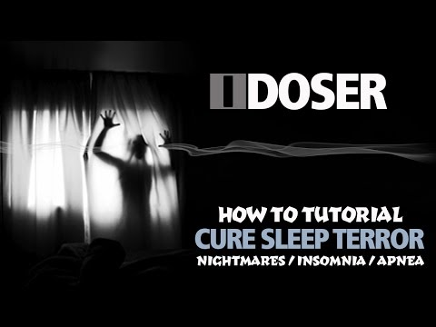 iDoser HowTo Cure Sleep Terror (Nightmares, Insomnia, Apnea)
