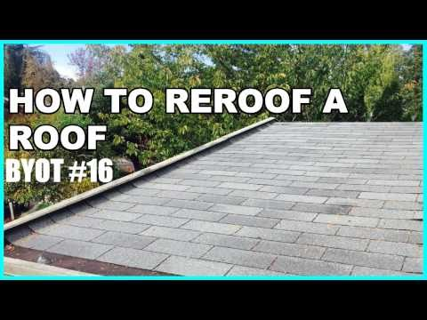 DIY: How To Reroof A Roof (BYOT #16)