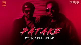 PATAKE - Satti Satvinder ft. Bohemia & Haji Springer | Official Music Video|Funkbox