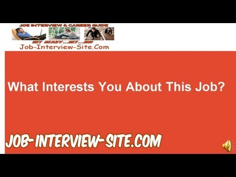 What Interests You About This Job? Interview Question and Answers