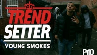 P110 - Young Smokes #TrendSetter