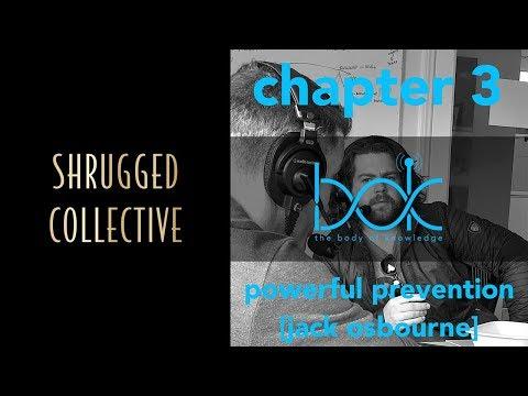 Body of Knowledge — Chapter 3 — Powerful Prevention w/ Jack Osbourne