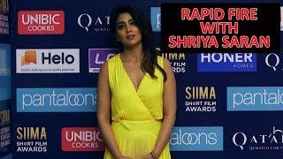 Rapid Fire With Sizzling Shriya Saran