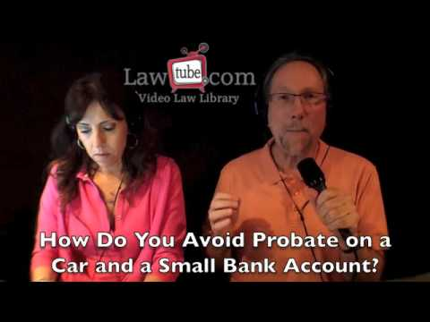 How do you avoid probate on a small bank account?