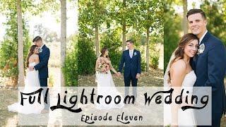 EDITING FULL WEDDING IN LIGHTROOM 6 // EP11