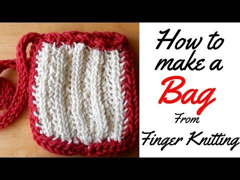 HOW TO FINGER KNIT - BAG TUTORIAL - FINGER KNITTING / LACING/ FINGER KNITTED BAG FULL TUTORIAL