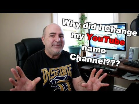 Why did I Change my YouTube Channel Name?