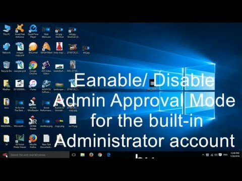 ENABLE /Disable Admin Approval Mode for Windows 10 by Registry key