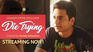 It's Not Love, It's Hanging Out - Die Trying : STREAMING NOW - Kenny Sebastian