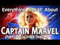 Everything GREAT About Captain Marvel Part 2