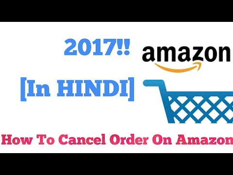 How To Cancel Order On Amazon || 2017 || [In HINDI]