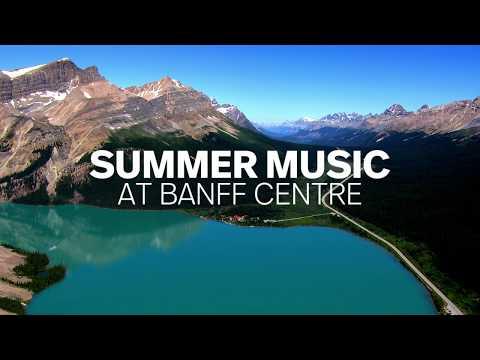 Summer Music at Banff Centre 2018