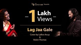 Lag Jaa Gale | Cover by Lalloo Anup | Robin Thomas | Tribute to  Lata Mangeshkar