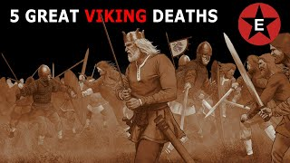 5 Great Viking Deaths (And What They Tell Us About the Viking Mindset)