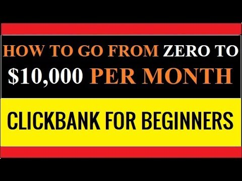 Clickbank For Beginners -  How To Make $10,000 A Month Online
