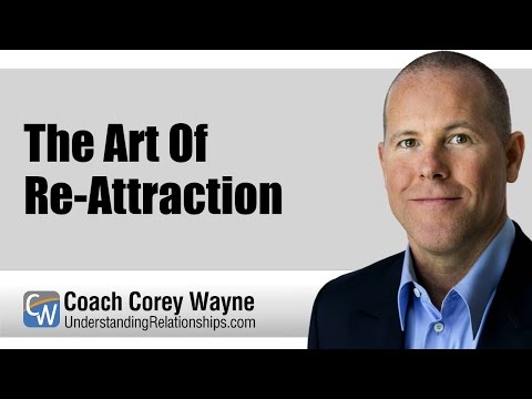 The Art Of Re-Attraction
