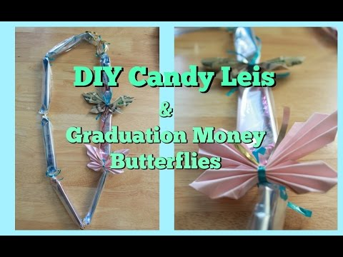 DIY Candy Leis & Graduation Money butterflies | Mommy's Time